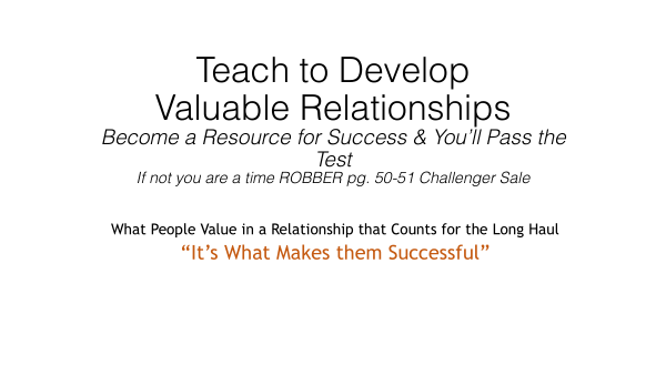Teach to Develop Valuable Relationships Personal