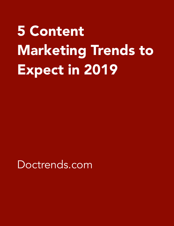 5 Content Marketing Trends To Expect In 2019