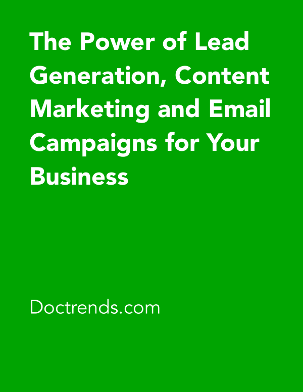 The Power of Lead Generation, Content Marketing and Email Campaigns for Your Business