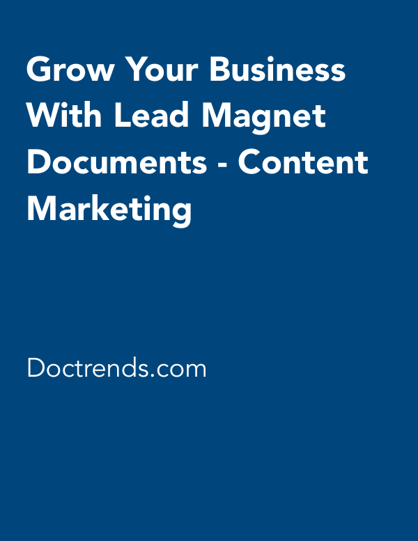Grow Your Business With Content Marketing with Lead Magnet Documents